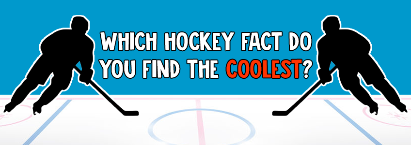 Which hockey fact do you find the coolest?