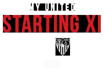 MY UNITED STARTING XI: UNITED V Sevilla FC